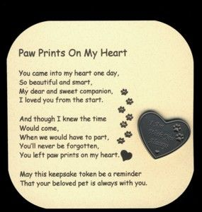 "Paw Prints On My Heart Poem and Token Set $3.50  This heart shaped token and poem set makes a thoughtful gift for someone whose pet has passed away. It comes with a heart shaped token that reads ""I Am With You Always"" and a card with a touching sentiment. http://www.angeldesignsbydenise.com/category.php?ct=578id=91#subcat578"