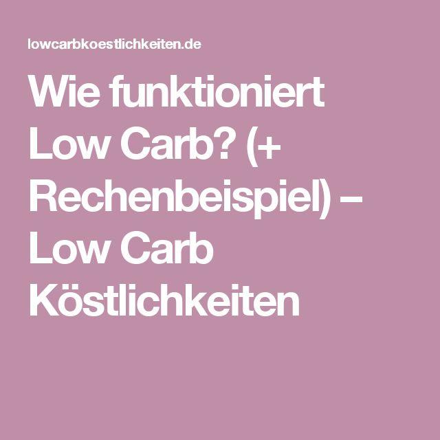 Wie funktioniert Low Carb? (+ Rechenbeispiel) – Low Carb Köstlichkeiten