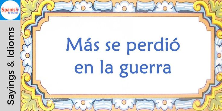 #Spanish sayings and idioms: It's not the end of the world