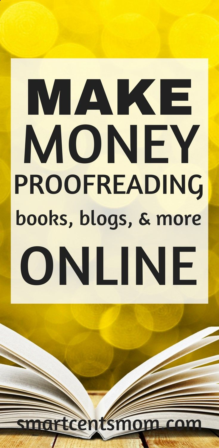 Earn Money From Home Make money with proofreading jobs online. This side hustle is a great way for moms to make money at home. You may have signed up to take paid surveys in the past and didn't make any money because you didn't know the correct way to get started!