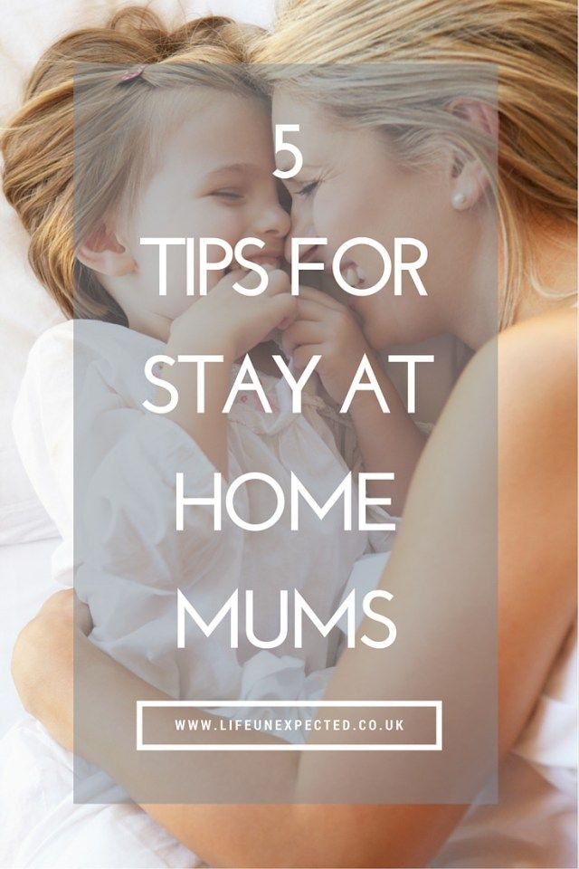 5 tips for stay at home mums. Are you a stay at home mum? It's not always easy is it. Here are 5 tips to live by.