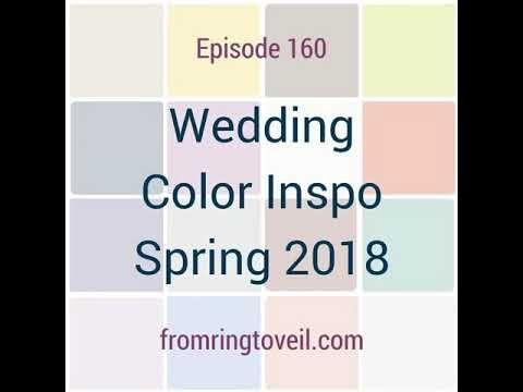 #160 - Wedding Color Inspo Spring 2018