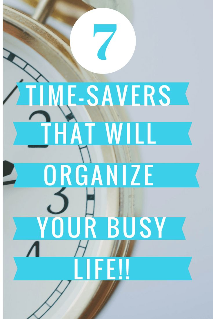 7 time-saving strategies to help you organize and conquer your life! These tips are tried and true and will save you time and money!