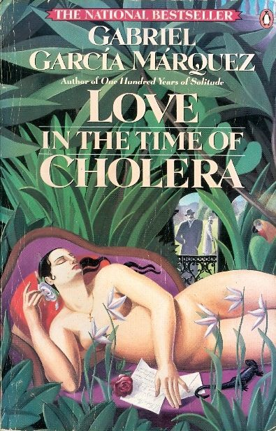 Love in the Time of Cholera by Gabriel Garcia Marquez.