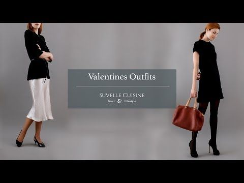 Valentines Outfits Lookbook 2018 Video - Suvelle Cuisine