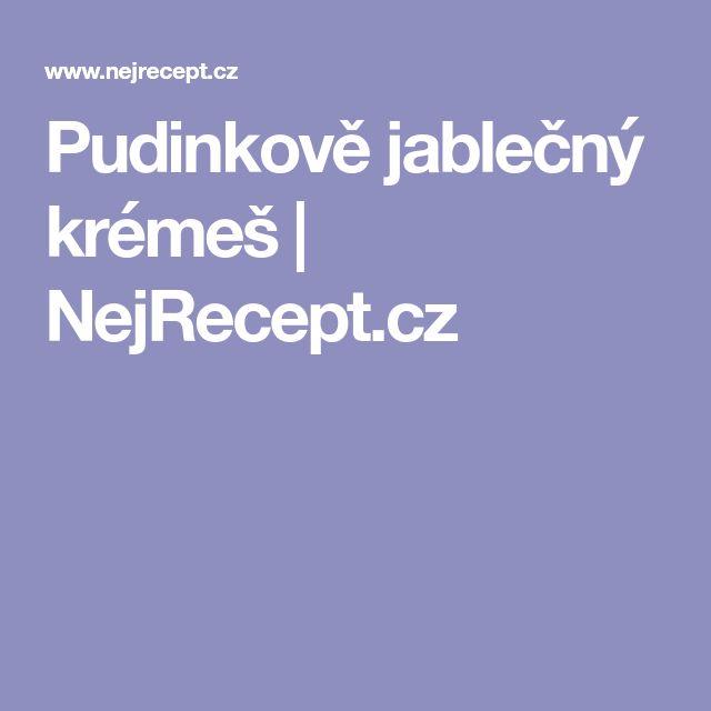 Pudinkově jablečný krémeš   NejRecept.cz