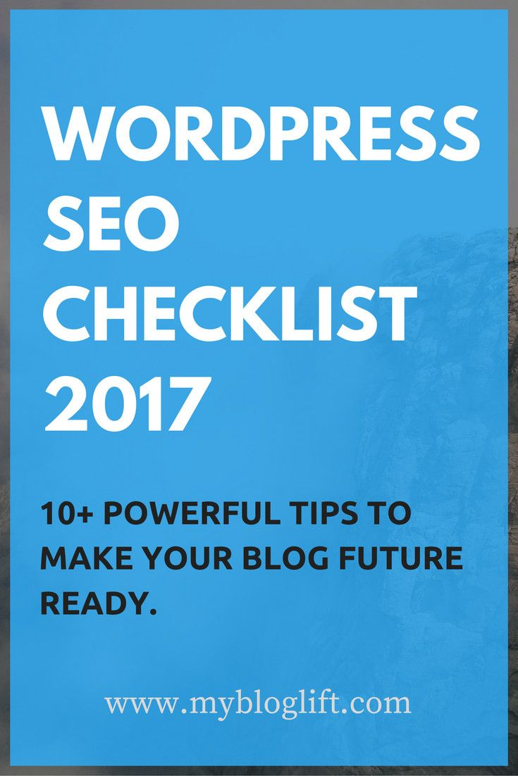 Bid a happy goodbye to 2016 and start your 2017 with a bang. Follow this WordPress SEO Checklist 2017, to make your blog SEO-Ready.