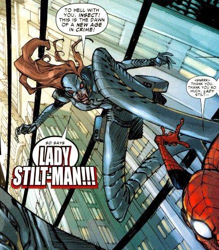 NOT Stilt-Woman or Stilt-Girl, mind you, but Lady Stilt-Man (Spider-Man/Deadpool foe)