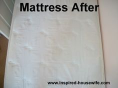 How to get rid of mattress stains. 8 oz hydrogen peroxide, 3 tbs baking soda, 1 drop liquid dish soap. Combine in spray bottle and spray immediately. Do not store remaining solution, as it is only affective immediately after combining.