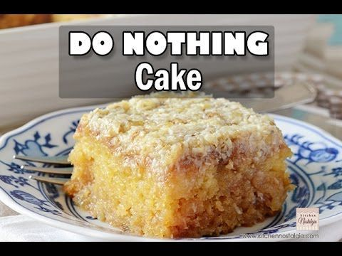 "DO NOTHING CAKE aka Texas Tornado Cake - video recipe by KitchenNostalgia - to get printable recipe click on the pink rectangle at the end of the video saying ""Click HERE to get the RECIPE:"""
