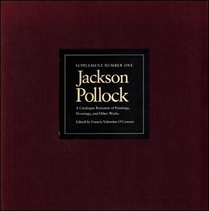 Jackson Pollock : A Catalogue Raisonné of Paintings, Drawings, and Other Works, Supplement Number One