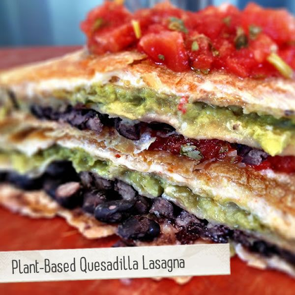 This sounds scrumptious! Plant-Based Quesadilla Lasagna | Made Just Right by Earth Balance #vegan #plantbased #earthbalance
