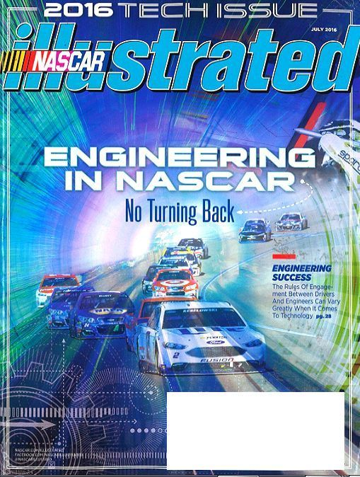 NASCAR Illustrated Magazine July 2016 Engineering in NASCAR - 2016 Tech Issue