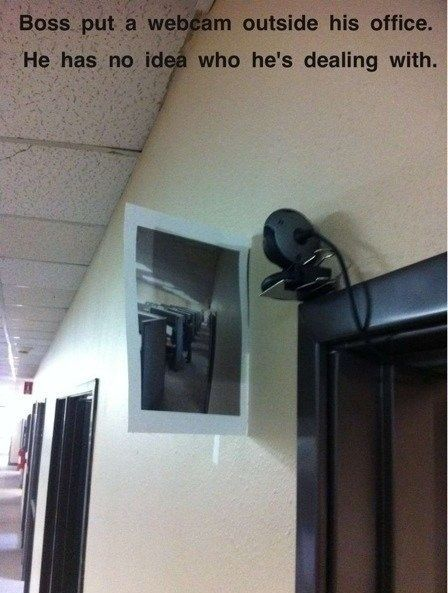 Office Pranks - And if you're being monitored yourself, show that camera what's what.