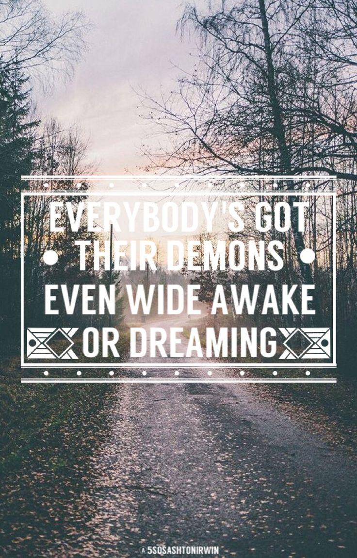 """""""Todo el mundo tiene demonios, despiertos o soñando"""""""