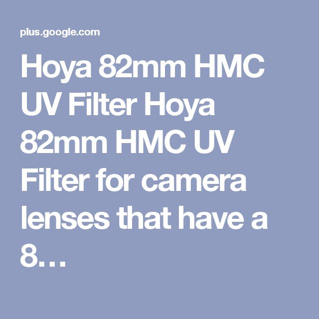 Hoya 82mm HMC UV Filter Hoya 82mm HMC UV Filter for camera lenses that have a 8…