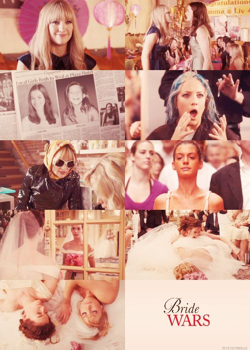 Bride Wars , one of my favourite movies