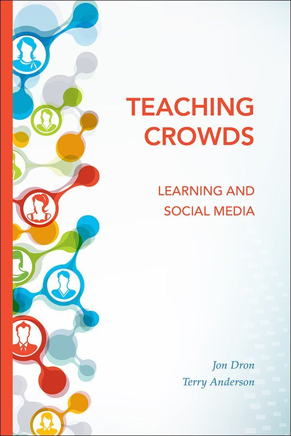 Http Library Uakron Edu Record B4829057 S24 Teaching Crowds Learning And Social Media By Jon Dron And Terry And With Images Online Education Teaching Learn Social Media