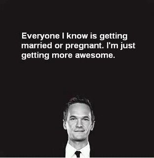 Heck Yes. : Words Of Wisdom, Neil Patrick'S Harry, Life, Mothers, Funny, Get Marry, Inspiration Quotes, Be Awesome, True Stories