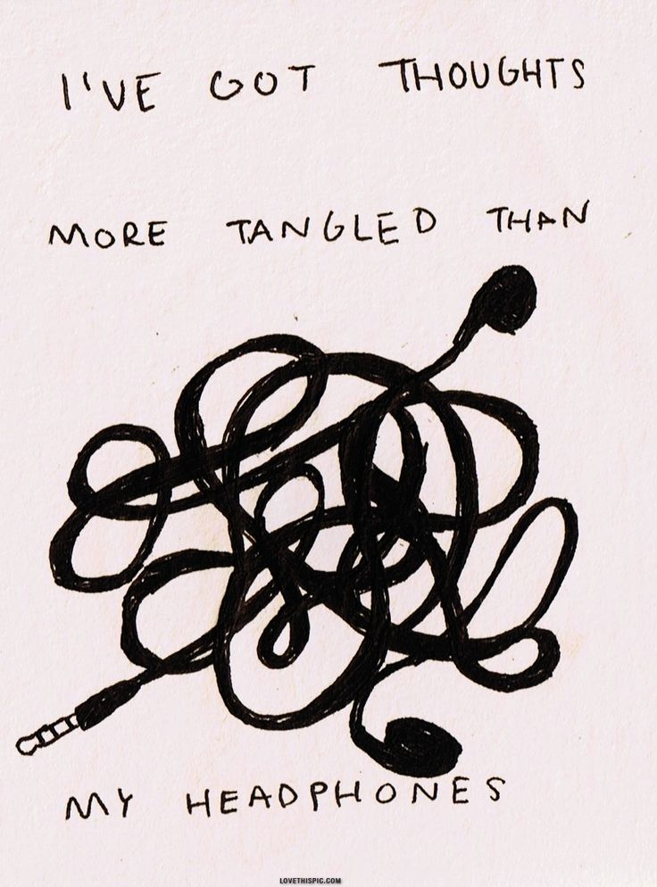"""I've got thoughts more tangled than my headphones."" True story. ●●●●PLEASE FOLLOW ME (@jamieriahi92) FOR MORE QUOTES!●●●●"