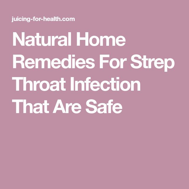 Natural Home Remedies For Strep Throat Infection That Are Safe