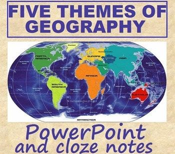 5 themes of Geography 24 slide powerpoint and one page cloze notes sheet (all items are editable) This product is also available bundled at a discount: WORLD HISTORY POWERPOINT BUNDLE