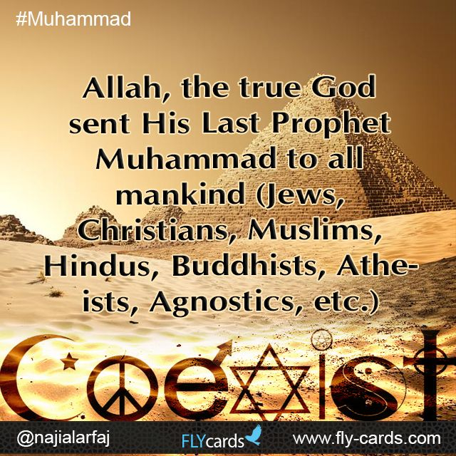 #Allah , the true #God sent His Last Prophet #Muhammad to all mankind (Jews , #Christians , #Muslims , #Hindus , #Buddhists , #atheists , etc.)