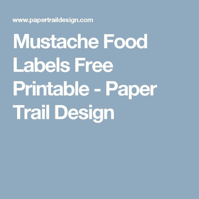 Mustache Food Labels Free Printable - Paper Trail Design