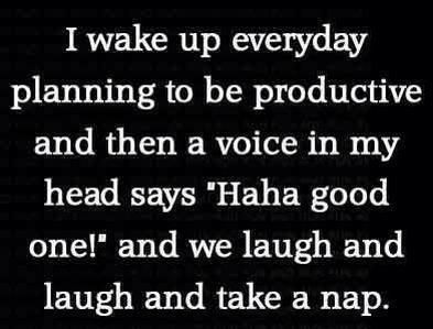 Yup. Nap time. Although, today I planned to take a nap right