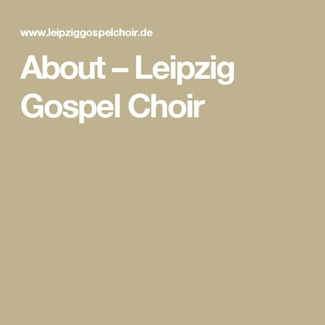 About – Leipzig Gospel Choir