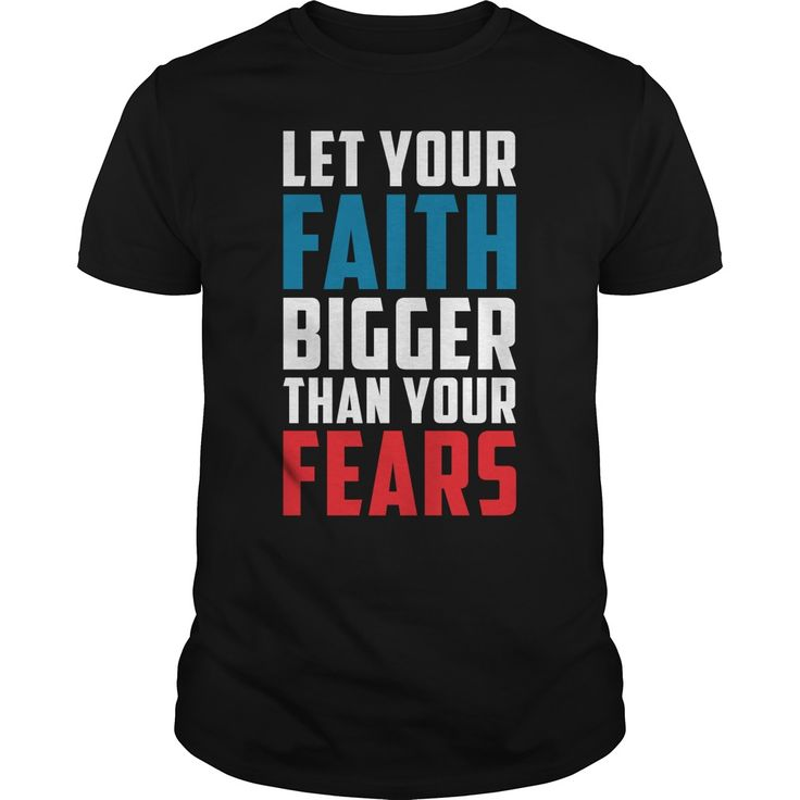 Let Your #Faith Bigger Than Your Fears Great Gift For Any #Jesus #Christ Fan #God #Lover. Click Visit to order!!!! PRINTED IN THE USA! Share and Tag your friends who would love to wear this.