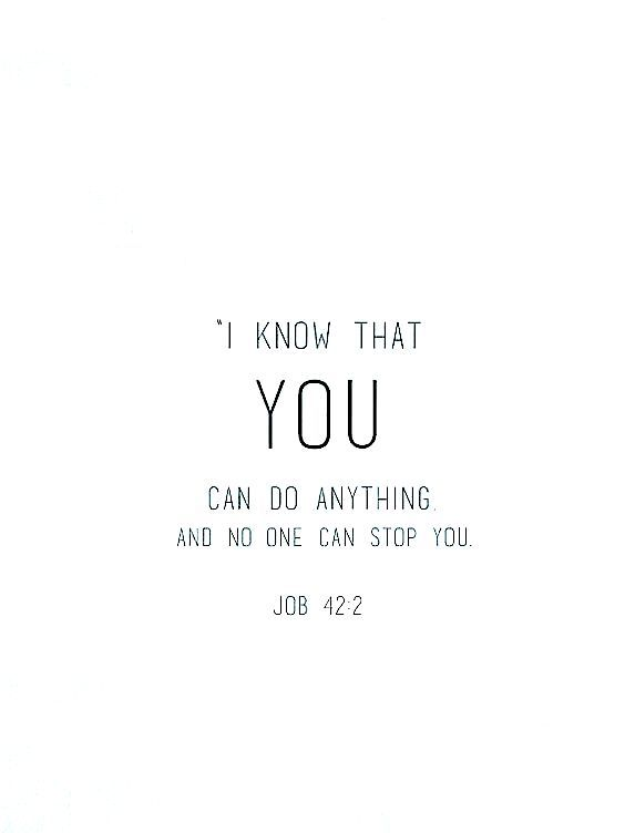 Job 42.2. That is the promise! Remember that always. Believe in yourself, because this message is for you.