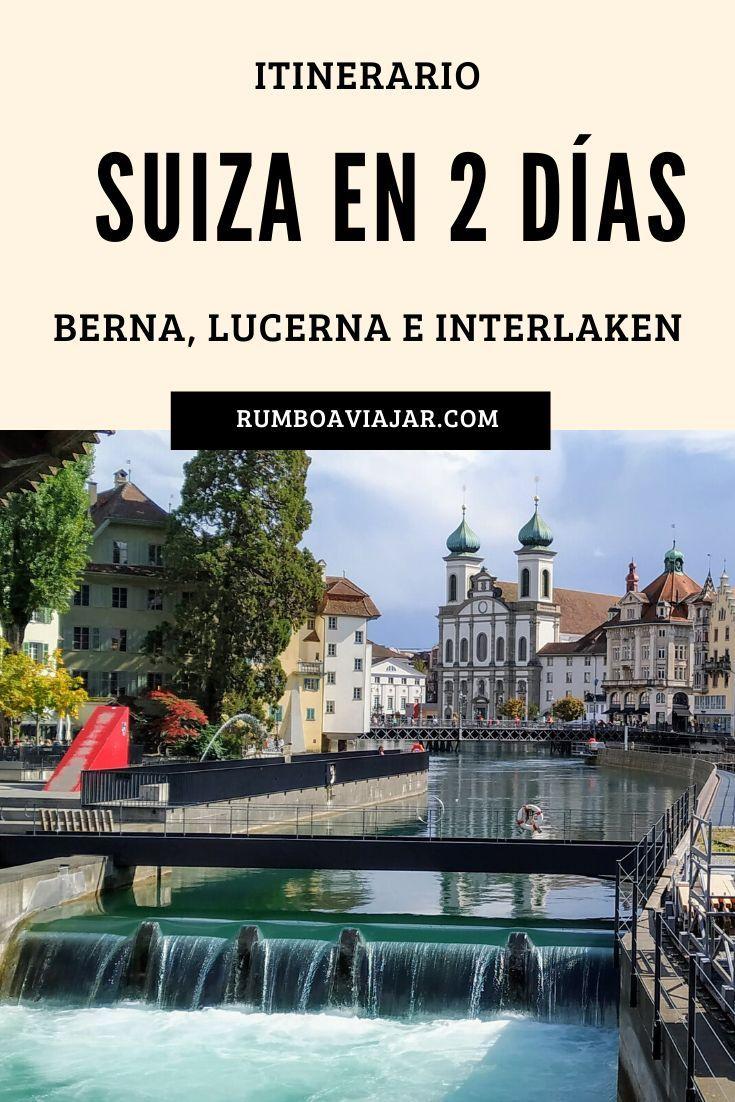 Qué Hacer En Suiza En 2 Días Interlaken Lucerna Berna