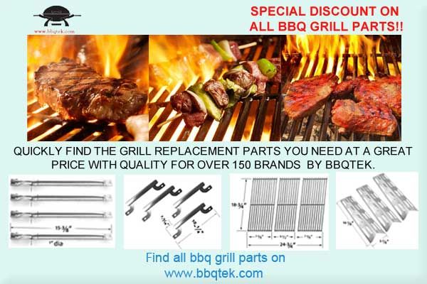 Special discount on All BBQ Parts and Grill Replacement Parts at bbqtek.com  Quickly find the grill replacement parts you need at a great price with quality for over 150 brands. Including American Fire Gas, Charbroil, Ducane Gas Grills, Jenn Air Barbecue Grills, Weber grill parts, DCS grill parts, Members Mark, Ducane, Flame, Brinkmann, Broilmaster, Sunbeam, Blue Ember, Fiesta, Kenmore, Aussie and More. >>SHOP TODAY!! @https://www.bbqtek.com/Default.asp