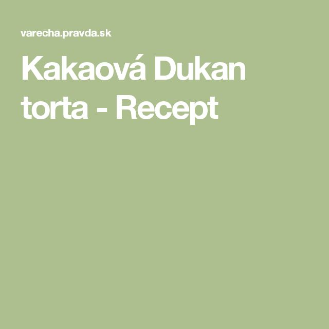 Kakaová Dukan torta - Recept