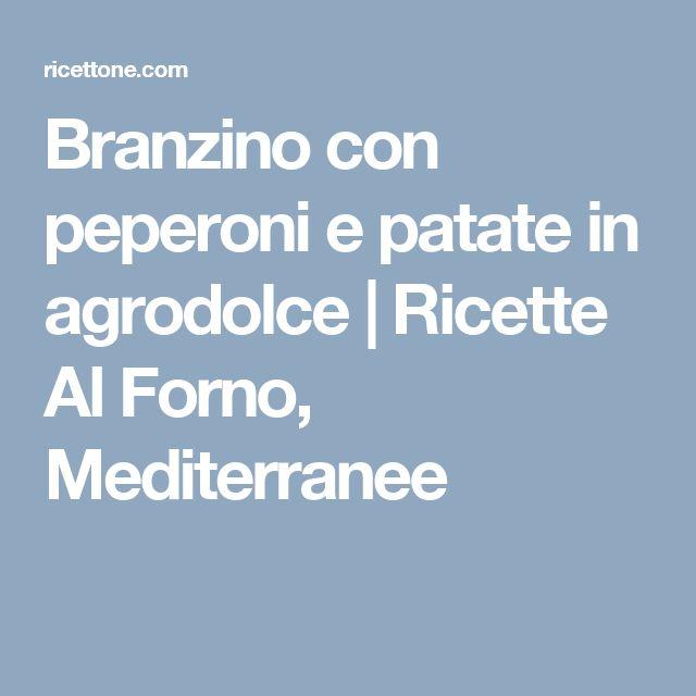 Branzino con peperoni e patate in agrodolce | Ricette Al Forno, Mediterranee
