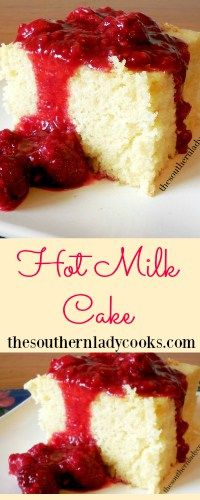 The Southern Lady Cooks Hot Milk Cake