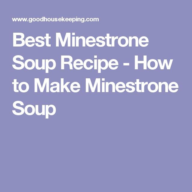 Best Minestrone Soup Recipe - How to Make Minestrone Soup