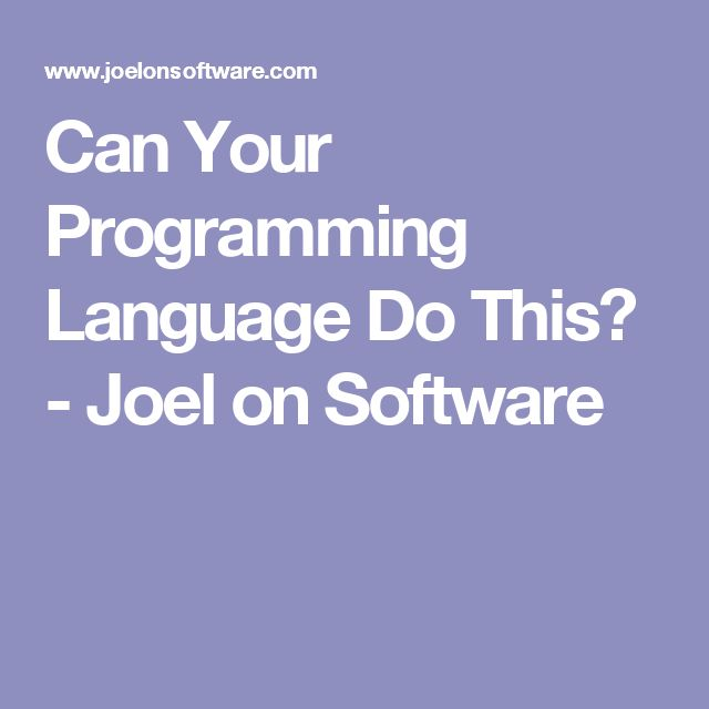 Can Your Programming Language Do This? - Joel on Software