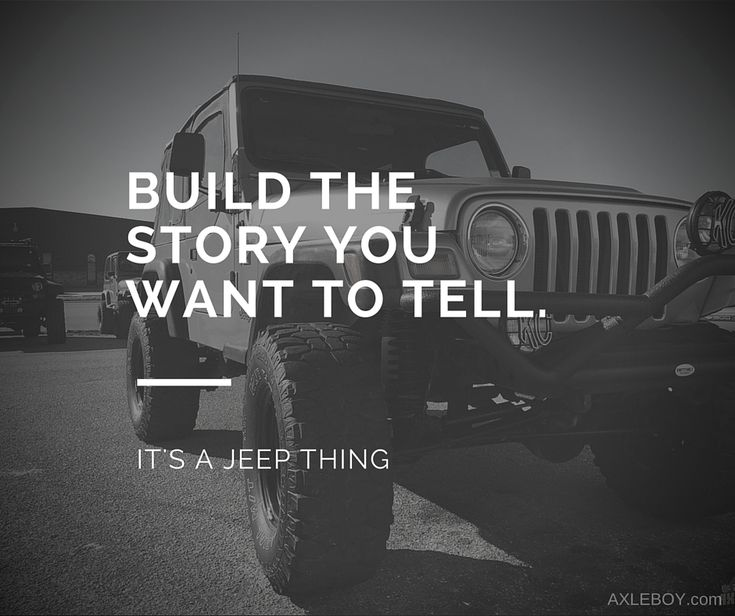 What kind of story will you tell? . . . Build your Jeep now http://jeepwranglermods.com