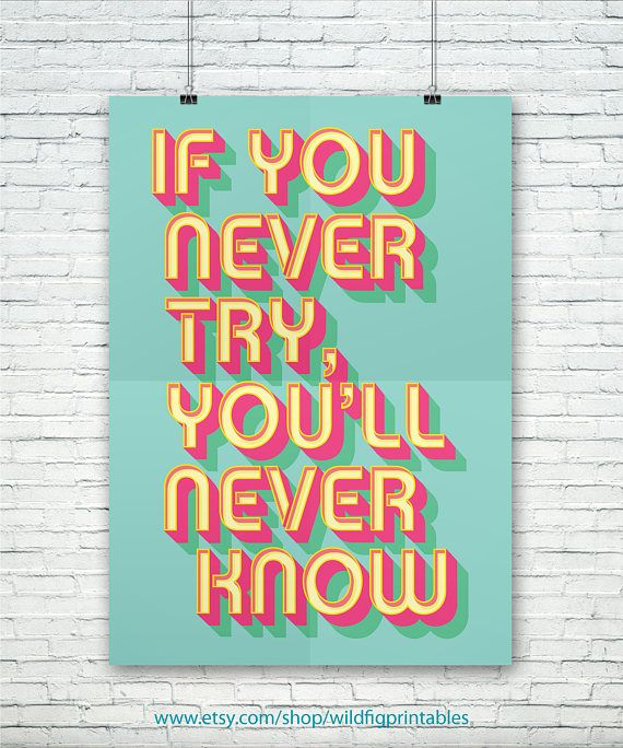 IF YOU NEVER TRY YOULL NEVER KNOW, Wall Art, Inspirational Print, Typography, Pink, Mint Green, Yellow Poster Décor.  ........... INSTANT DIGITAL DOWNLOAD PRINTABLE ........... • 1 PNG 24 x 36 • 1 PNG 18 x 24 • 1 PDF 8x10 • 1 PNG 70 x 100 cm • 1 PDF 50x70 cm • Access this digital download instantly • Simply purchase, download and print • This is NOT a physical item  Each file is high-resolution (300 dots per inch), which will get you very clean, clear prints.  ........... CUSTOMISATION…