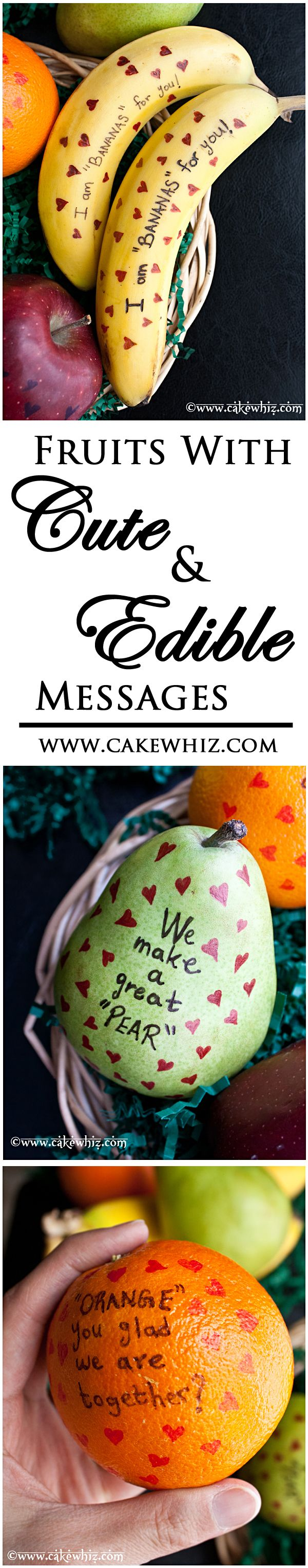 FRUITS with sweet messages... fun to make with kids or surprise them by putting these adorable fruits in their school lunch boxes or even hubby's lunch box :)