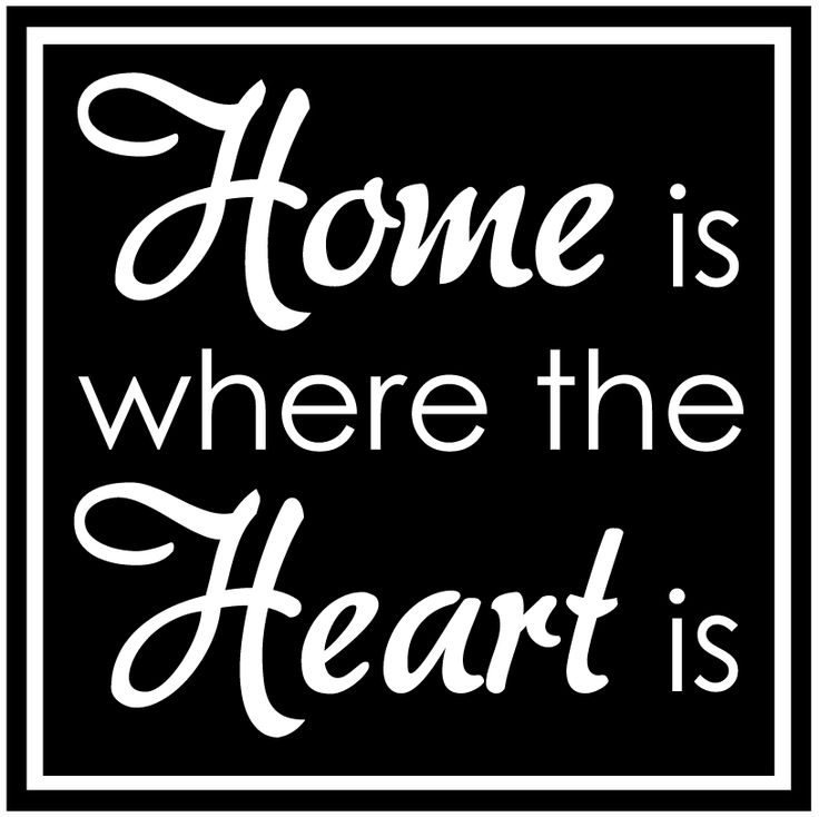 Home is where the heart is 2