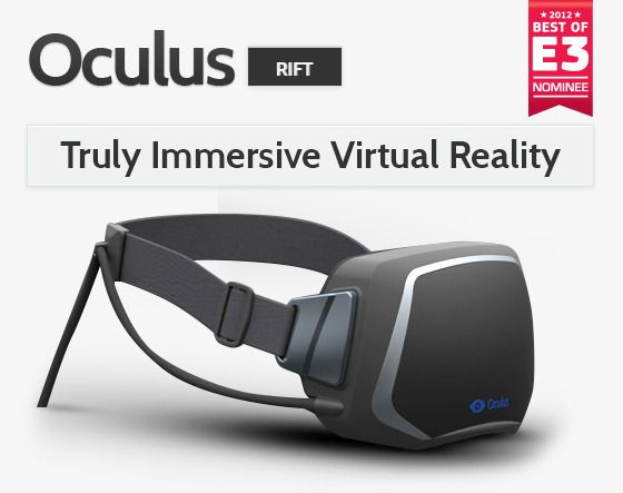 Oculus Rift - virtual reality headset for the computer. Lets you get deeper into virtual worlds!