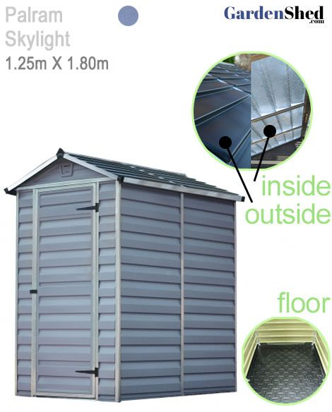Palram Skylight 1.23m(W) x 1.78 Plastic Shed. Garden Shed floor comes with a non slip sealed surface and the entire roof is a UV protected skylight.