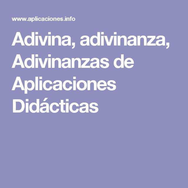 Adivina, adivinanza, Adivinanzas de Aplicaciones Didácticas