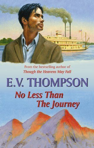 No Less than the Journey by E. V. Thompson. $7.99. 448 pages. Publisher: Robert Hale; Reprint edition (November 28, 2008). Author: E. V. Thompson