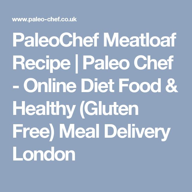 PaleoChef Meatloaf Recipe   Paleo Chef - Online Diet Food & Healthy (Gluten Free) Meal Delivery London
