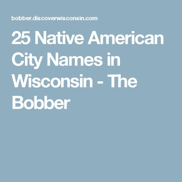 25 Native American City Names in Wisconsin - The Bobber
