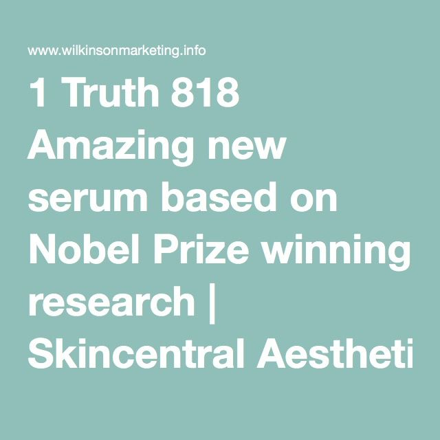 1 Truth 818 Amazing new serum based on Nobel Prize winning research | Skincentral Aesthetics